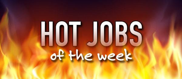 Hot Jobs of the Week